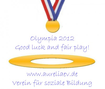 """Good luck and fair play"""" wünscht Aurelia e.V. für die olympischen Spiele 2012"""
