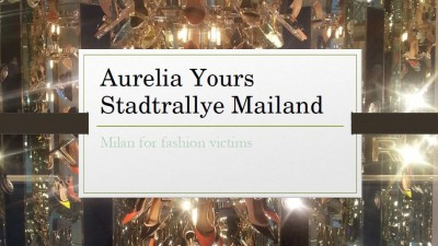 Aurelia Yours Stadtrallye Mailand (Italien) - Milan for fashion victims