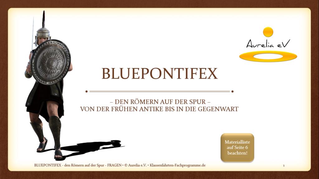 Studienfahrt Geschichte Lernmodul: BLUEPONTIFEX - Weg der Römer