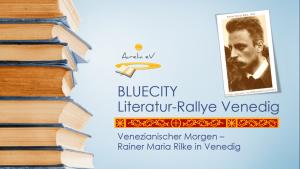 BLUECITY Literatur-Rallye Rilke in Vededig - Aurelia Lernmodul