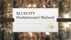 BLUECITY Stadtrallye Mailand - Italien - Milan for fashion victims