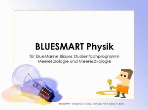 BLUESMART - Physik Fokusfragen für FachVisit Ihrer Studienfahrt