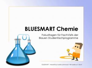 BLUESMART Chemie - Fokusfragen für FachVisit Ihrer Studienfahrt Chemie